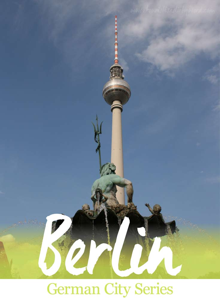 German City Series: Berlin • Germany Travel • by Tourist is a Dirty Word