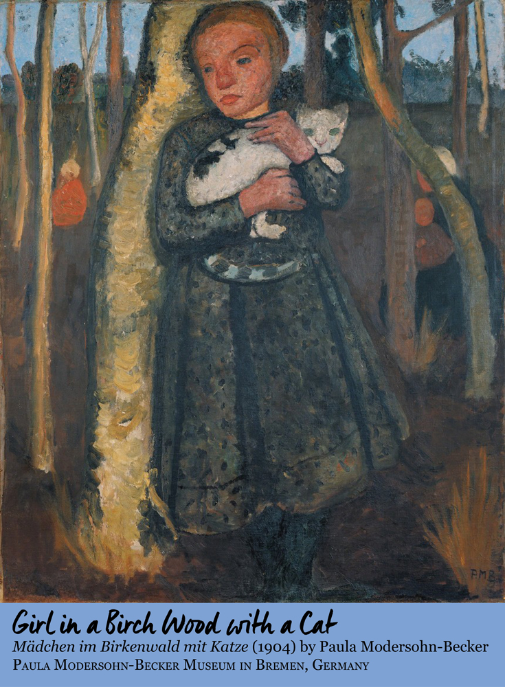 Girl in a Birch Wood With a Cat by Paula Modersohn-Becker (1904) Oil on canvas • Paula Modersohn-Becker Museum in Bremen, Germany