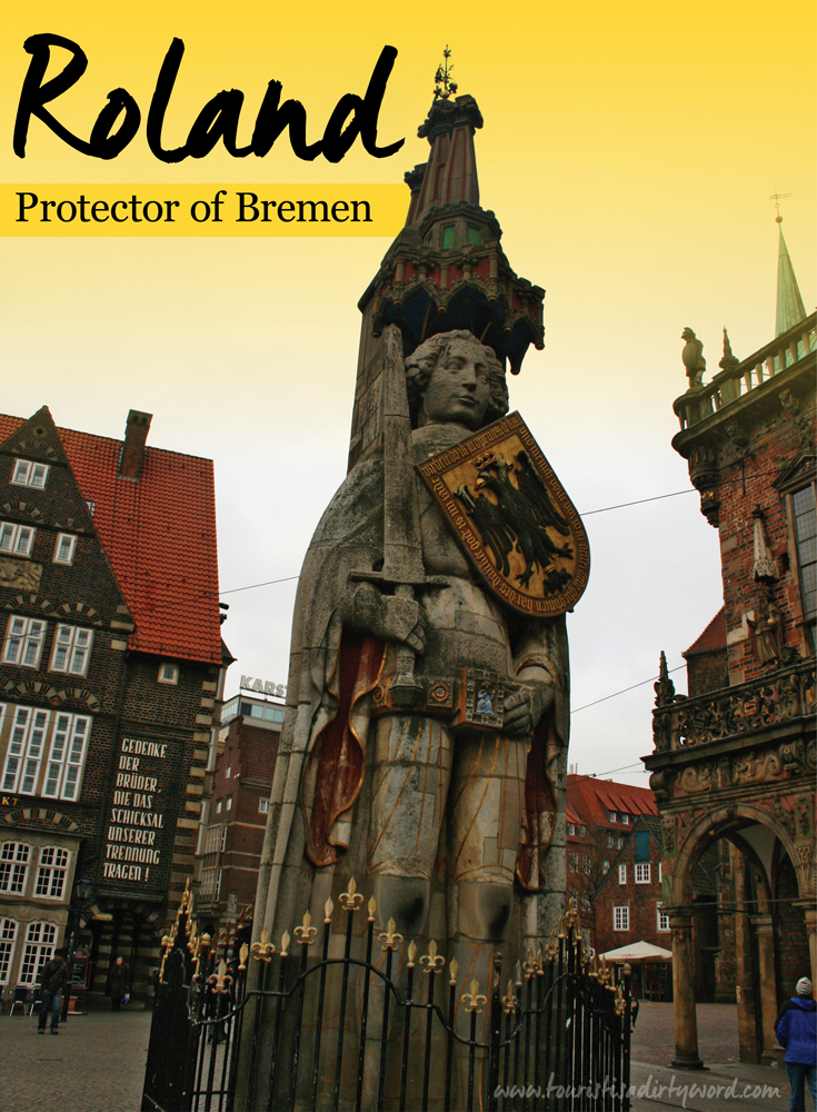 Roland: Protector of Bremen | along with the Bremen Town Hall, UNESCO World Heritage Site