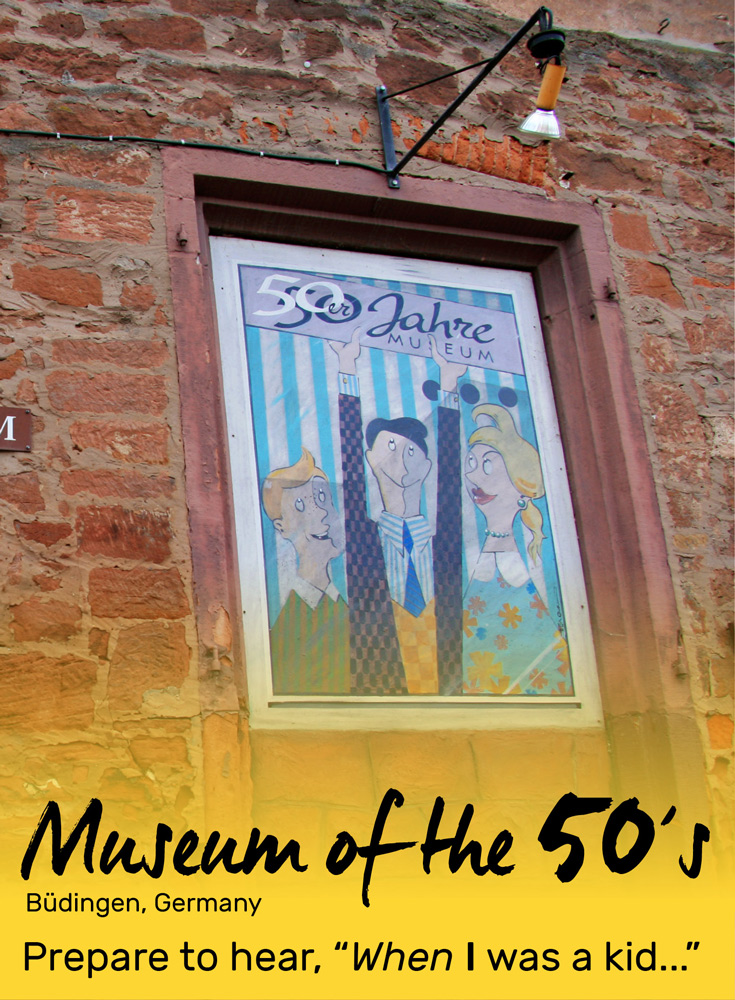 "Museum of the 50's in Buedingen, Germany | Prepare to hear, ""When I was a kid..."""