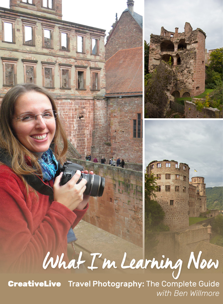 What I'm Learning Now via CreativeLive: Travel Photography the Complete Guide with Ben Willmore