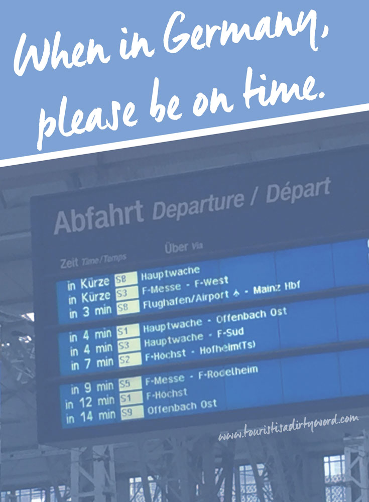 When in Germany, Please Be on Time • Germany Travel Blog Tourist is a Dirty Word