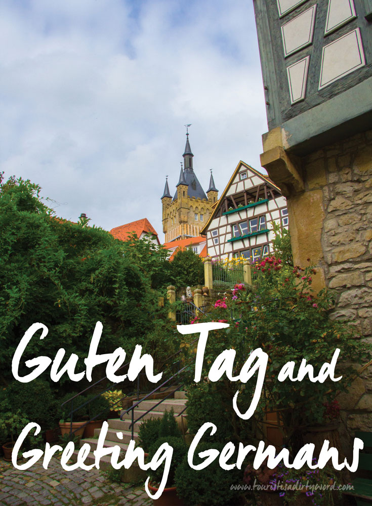 Guten Tag and Greeting Germans: Hand shake or cheek kisses? German Etiquette by Tourist is a Dirty Word Germany Travel Blog
