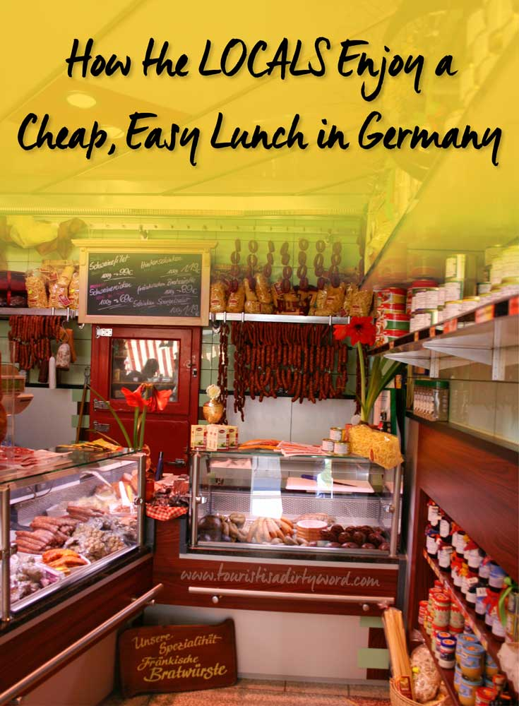 How the Locals Enjoy a Cheap, Easy Lunch in Germany • German Travel by Tourist is a Dirty Word Blog