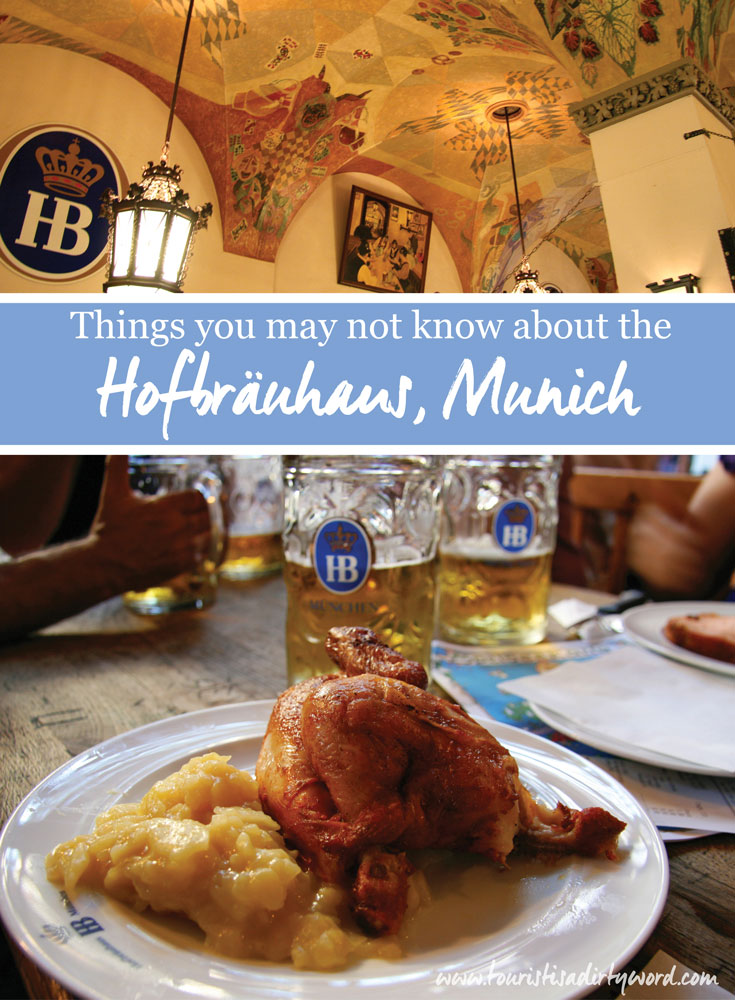 Things you may not know about the Hofbräuhaus, Munich • Tourist is a Dirty Word Germany Travel Blog