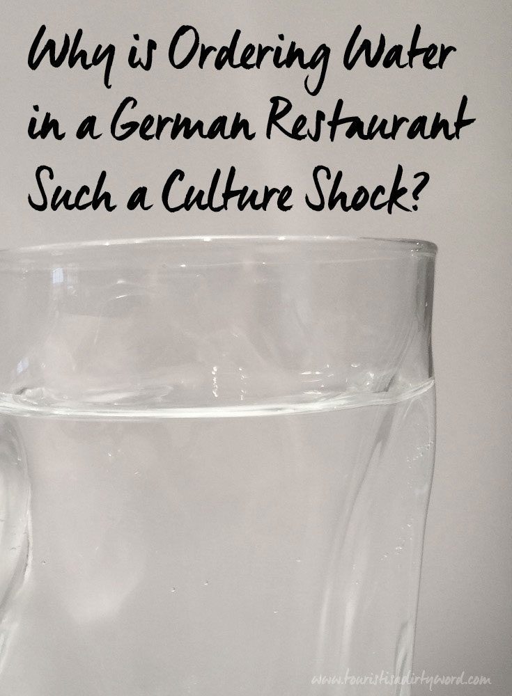 Why is Ordering Water in a German Restaurant Such a Culture Shock
