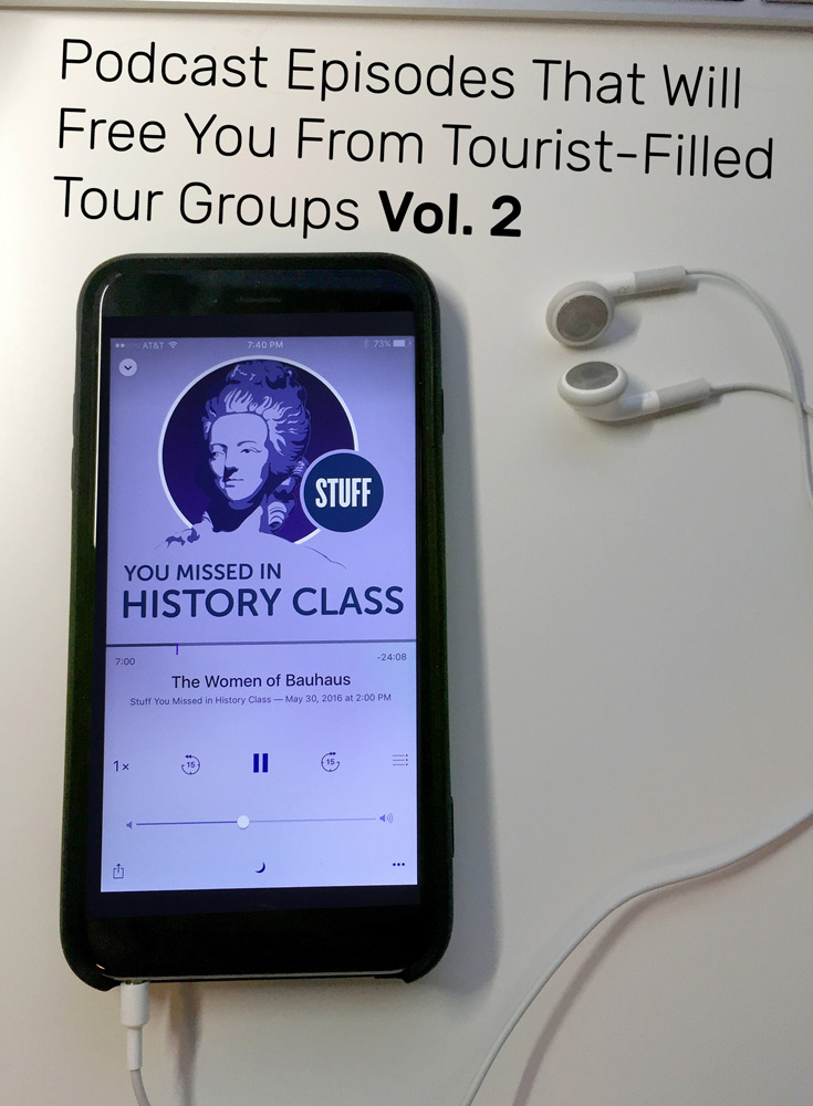 Podcast Episodes That Will Free You From Tourist-Filled Tour Groups Vol. 2