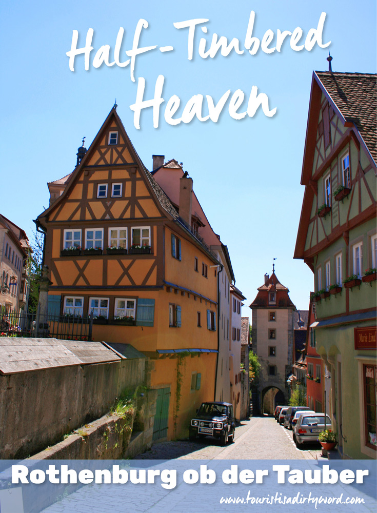 Rothenburg ob der Tauber is a Half-Timbered Heaven!