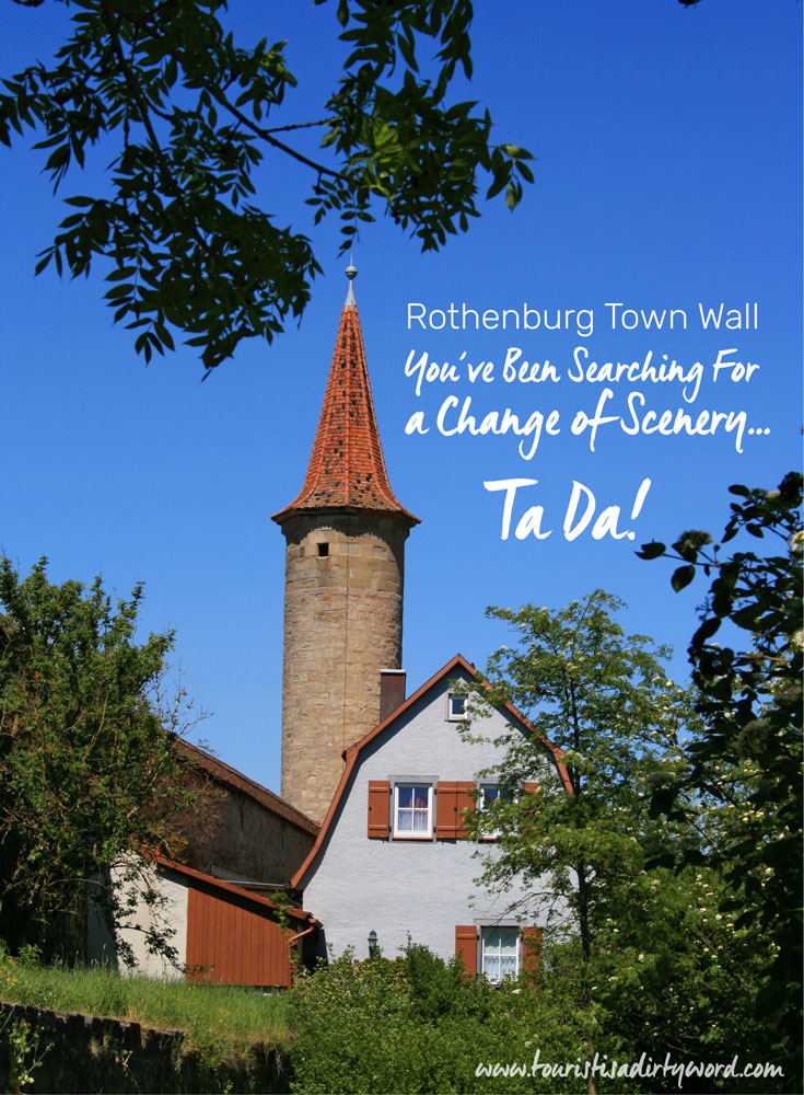 You've been searching for a change of scenery...ta da! Rothenburg Town Wall