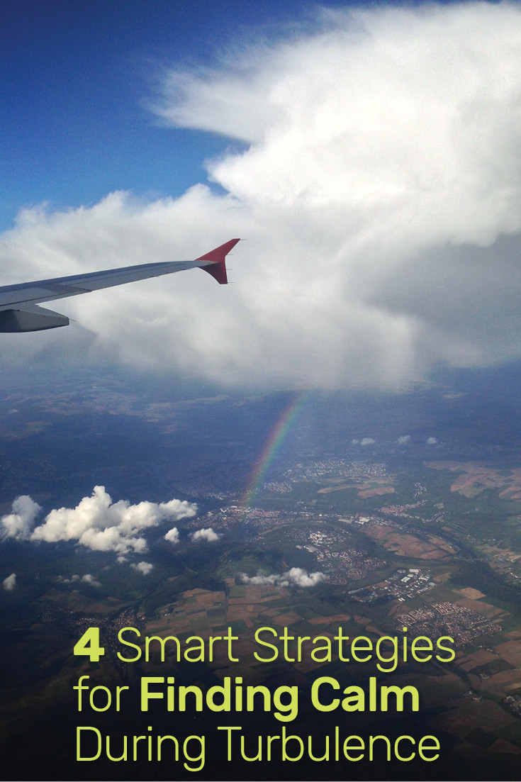 4 Smart Strategies for Finding Calm During Turbulence