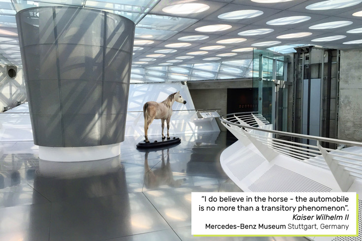 """I do believe in the hose- the automobile is no more than a transitory phenomenon."" Kaiser Wilhelm II Mercedes-Benz Museum in Stuttgart, Germany"