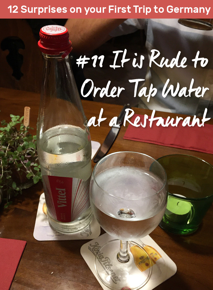 Did you know its rude to order tap water in restaurants in Germany?