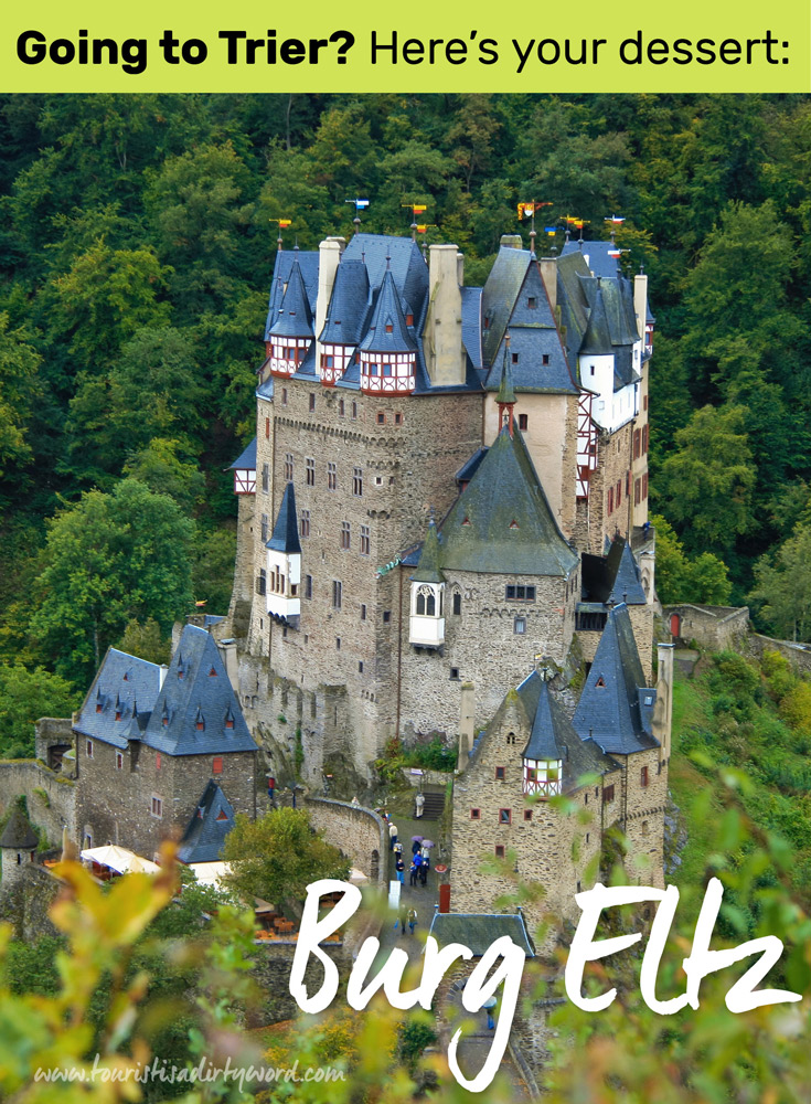 Going to Trier, Germany? Here's your dessert: Burg Eltz!