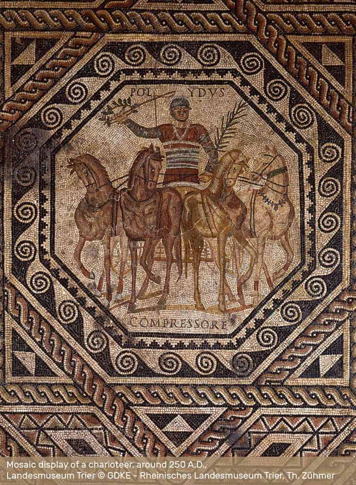 Mosaic Display of a Charioteer, around 250 A.D., • Landesmuseum Trier © GDKE - Rheinisches Landesmuseum Trier, Th. Zühmer