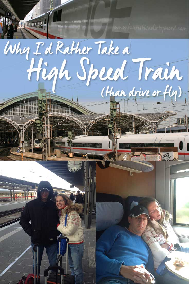 Why I'd Rather Take a High Speed Train, Than Fly • German Travel •  by Tourist is a Dirty Word Blog